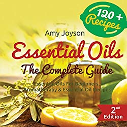 Essential Oils: The Complete Guide