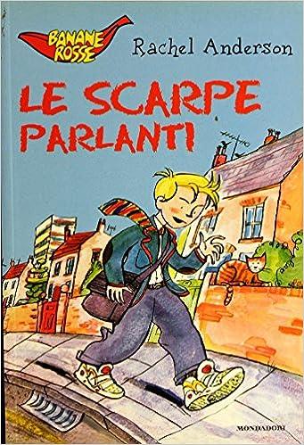 info for 4f938 0fcb9 Le scarpe parlanti: Amazon.it: Rachel Anderson: Libri
