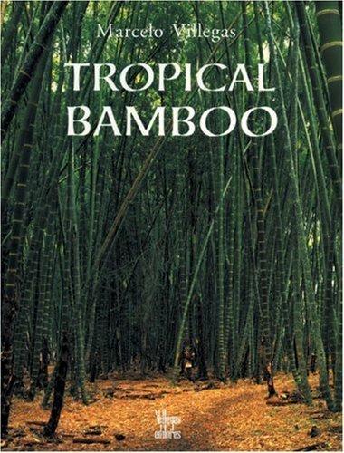 Tropical Bamboo by Marcelo Villegas (2007-11-01)