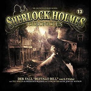 Der Fall Buffalo Bill (Sherlock Holmes Chronicles 13) Hörspiel