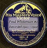 Paul Whiteman: Paul Whiteman #1 Recorded 1920 - 1922 CDN020A