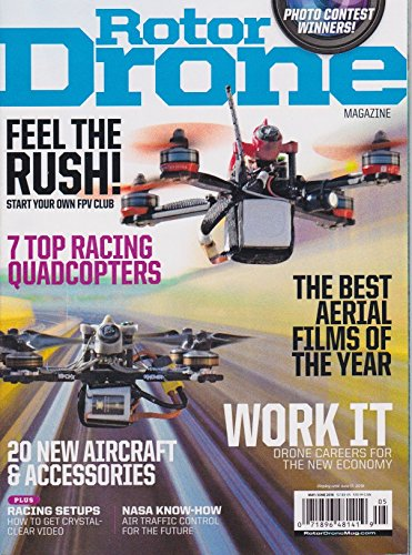 Rotor Drone magazine June 2018, FEEL THE RUSH !, 7 TOP RACING QUADCOPTERS, THE BEST AERIAL FILMS OF THE (Aerial Film)