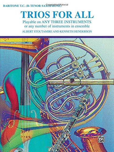 (Trios for All: Tenor Saxophone, Baritone T.C. (For All Series))