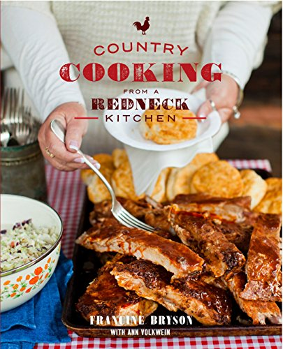 - Country Cooking from a Redneck Kitchen