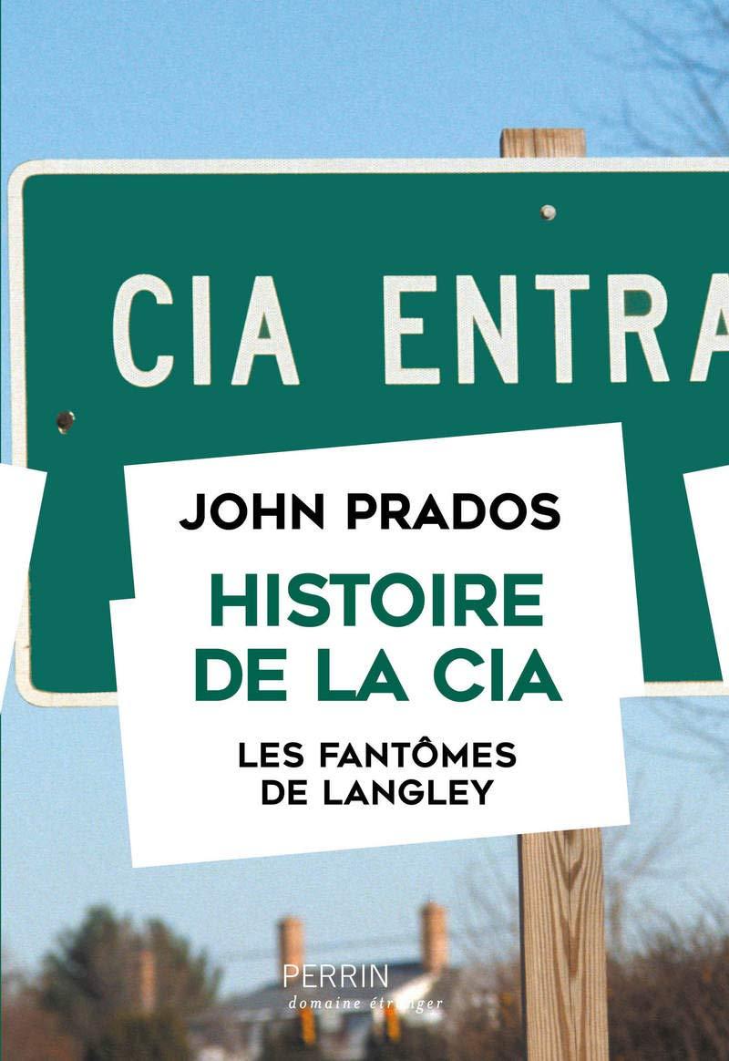 Histoire de la CIA : Les fantômes de Langley Domaine étranger ...