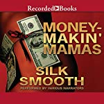 Money-Makin' Mamas | Silk Smooth