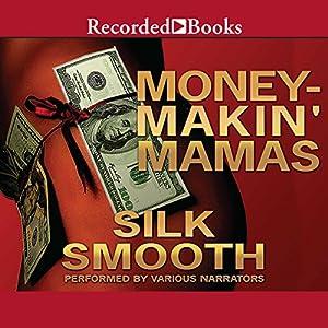 Money-Makin' Mamas Audiobook