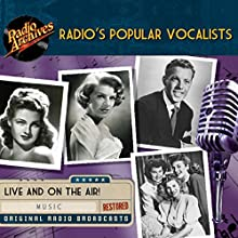 Radio's Popular Vocalists Radio/TV Program by  multiple radio networks Narrated by Dinah Shore,  The Andrews Sisters, Rosemary Clooney, Bing Crosby