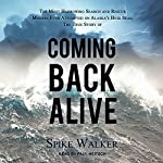 Coming Back Alive: The True Story of the Most Harrowing Search and Rescue Mission Ever Attempted on Alaska's High Seas | Spike Walker