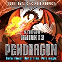 Pendragon: Young Knights, Book 2 Audiobook by Julia Golding Narrated by Jot Davies