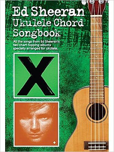 Amazon Ed Sheeran Ukulele Chord Songbook 9781785581090 Books