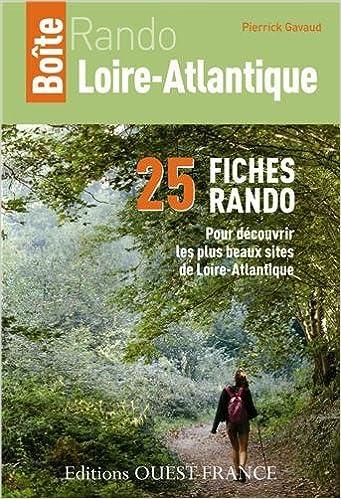 Télécharger en ligne Boîte Rando Loire-Atlantique : 25 fiches rando pour découvrir les plus beaux site de Loire-Atlantique pdf epub