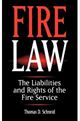 Fire Law: The Liabilities and Rights of the Fire Service Hardcover