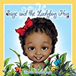 Sage and the Ladybug Hug: Volume 1 | Justin Scott Parr