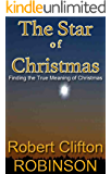 The Star of Christmas: Finding the True Meaning of Christmas
