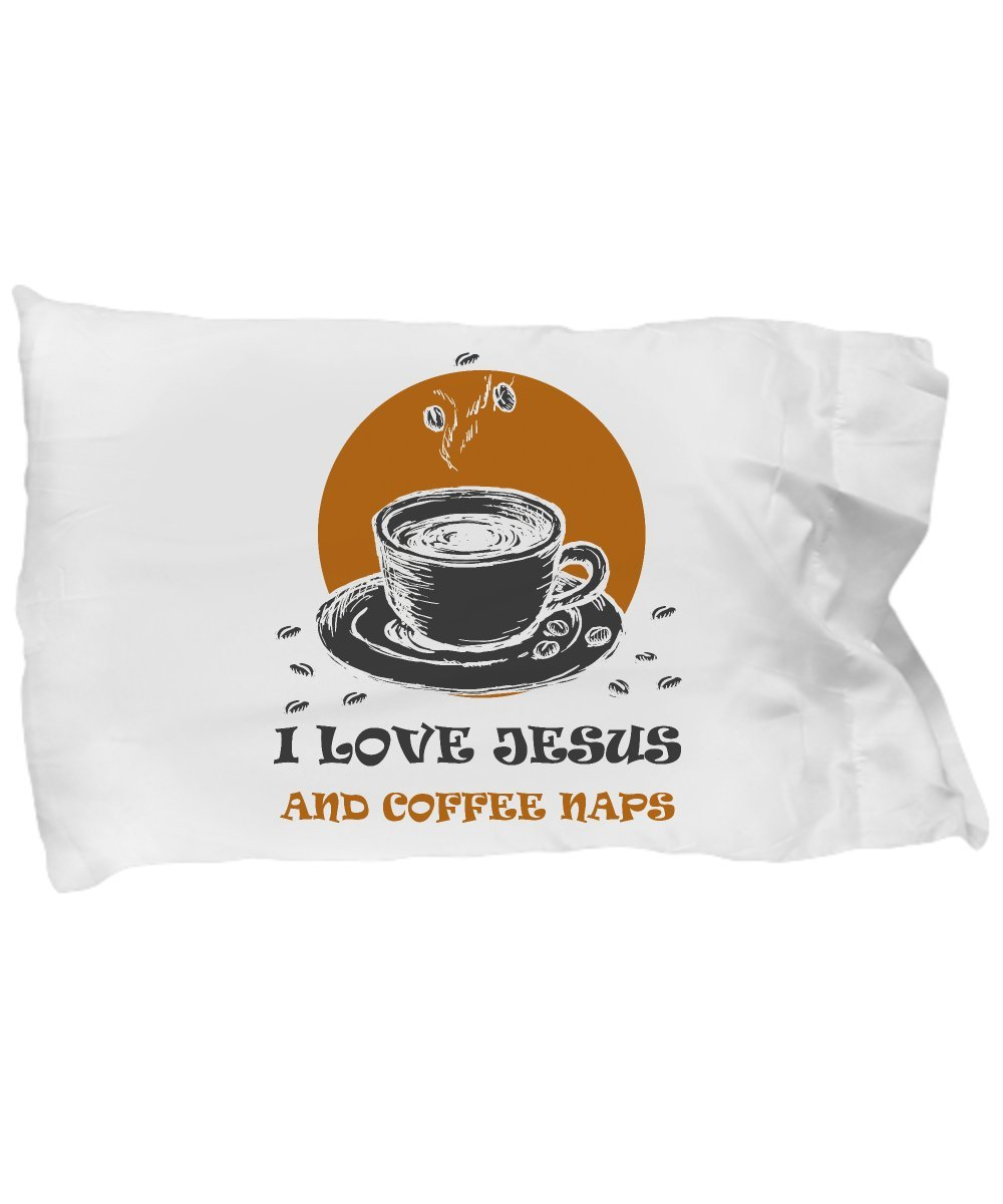 Funny Novelty Gift For Christian I Love Jesus and Coffee Naps Best Jesus, Christ, Christian, Coffee, Naps, Caffeine Pillow Case