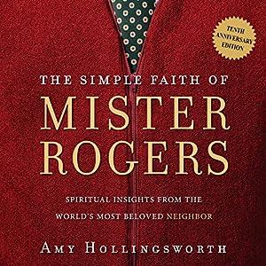 The Simple Faith of Mister Rogers Audiobook