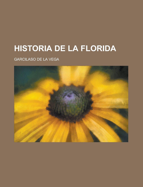 Historia de La Florida: Amazon.es: Vega, Garcilaso de La: Libros