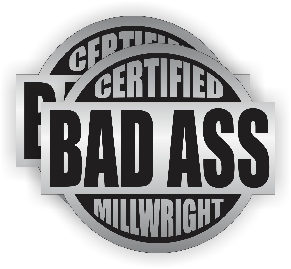 Bad Ass Millwright Hard Hat Sticker Helmet Decal Label Lunch Tool Box
