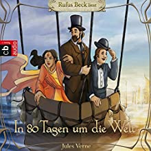 In 80 Tagen um die Welt Hörbuch von Jules Verne Gesprochen von: Rufus Beck