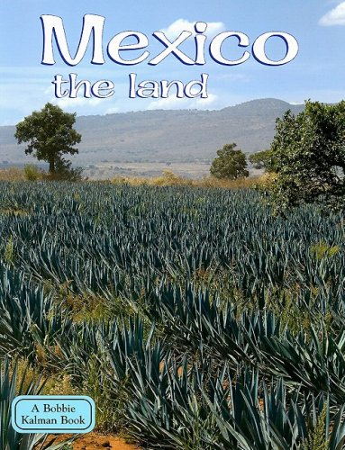 Mexico the Land (Lands, Peoples, & Cultures (Paperback))