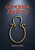 To Conquer Heaven