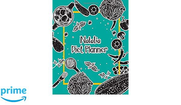 Natalia Diet Planner: 99 Weeks Meal Planner Pages 8x10 ...