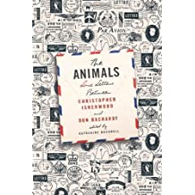The Animals: Love Letters Between Christopher Isherwood and Don Bachardy Hardcover – May 13, 2014