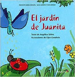 El jardín de Juanita (Proyecto Noria): Amazon.es: Lucas Sátiro, Angélica, Goodwin, Glyn: Libros