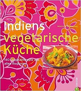 Indiens vegetarische Küche: Amazon.de: Monisha Bharadwaj: Bücher