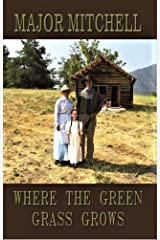 Where the Green Grass Grows: Book Two of the Manhunter Series Kindle Edition