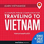 Learn Vietnamese: A Complete Phrase Compilation for Traveling to Vietnam | Innovative Language Learning LLC