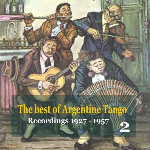 The best of Argentine Tango Vol. 2 / 78 rpm recordings 1927 - 1957