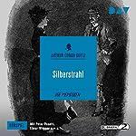 Silberstrahl (Die Memoiren des Sherlock Holmes - Hörspiel 1)   Arthur Conan Doyle