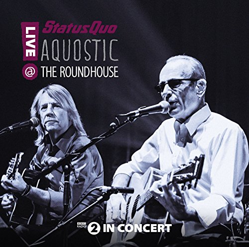 CD : Status Quo - Aquostic Live at the Roundhouse (2 Disc)