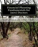Financial Planning Fundamentals for (new) Doctors, ChFC ,, Larry, Larry Seaman, CLU, ChFC, 1461055636