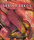 img - for Seeing Seeds: A Journey into the World of Seedheads, Pods, and Fruit by Teri Dunn Chace (2015-08-26) book / textbook / text book