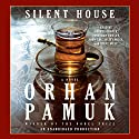 Silent House Audiobook by Orhan Pamuk, Robert Finn (translator) Narrated by Emrhys Cooper, Jonathan Cowley, John Lee, Juliet Mills, Steve West