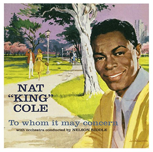 Nat King Cole - To Whom It May Concern + Every Time I Feel - Zortam Music