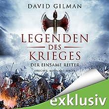 Legenden des Krieges: Der einsame Reiter (Thomas Blackstone 3) Hörbuch von David Gilman Gesprochen von: Wolfgang Berger
