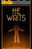 He Waits - A Book of Strange and Disturbing Horror