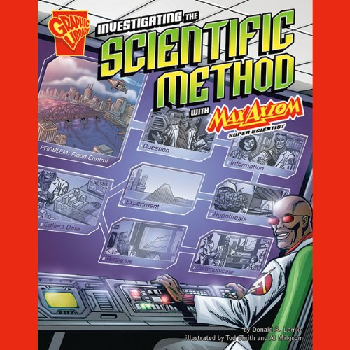Investigating the Scientific Method with Max Axiom, Super Scientist -