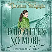 Forgotten No More: A Lady Forsaken, Book 2 | Christina McKnight
