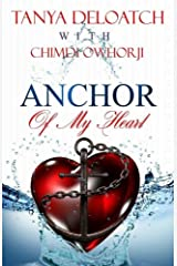 Anchor Of My Heart Kindle Edition