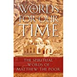 Words For Our Time: The Spiritual Words of Matthew the Poor