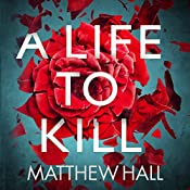 A Life to Kill: Coroner Jenny Cooper, Book 7 | Matthew Hall