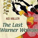 The Last Warner Woman | Kei Miller