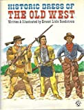 Historic Dress of the Old West, Ernest L. Reedstrom, 0713715294