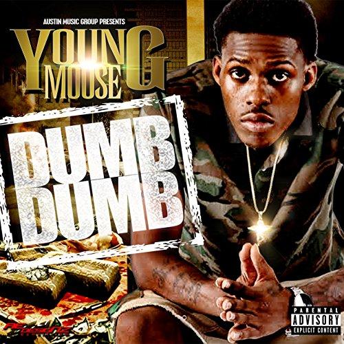 - Dumb Dumb