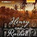 Henry and Rachel Audiobook by Laurel Saville Narrated by Jeff Cummings, Joyce Bean